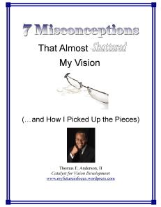 "Click to Pre-register for your free Special Report - ""7 Misconceptions that Almost Shattered My Vision (...and how I picked up the pieces)"